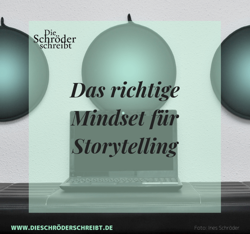 Das richtige Mindset für Storytelling