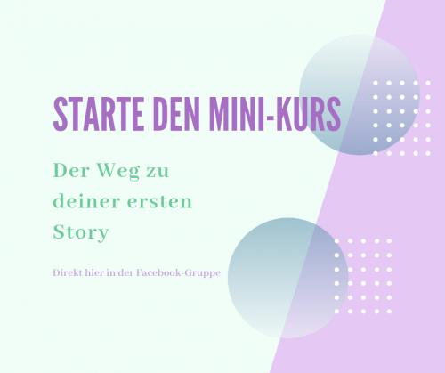 """Mini-Kurs """"Der Weg zu deiner ersten Story"""""""
