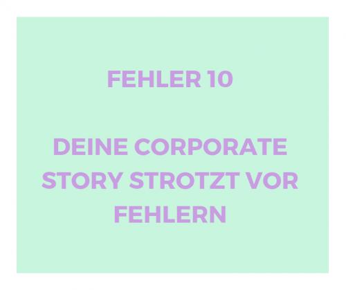 Corporate Story Fehler 10