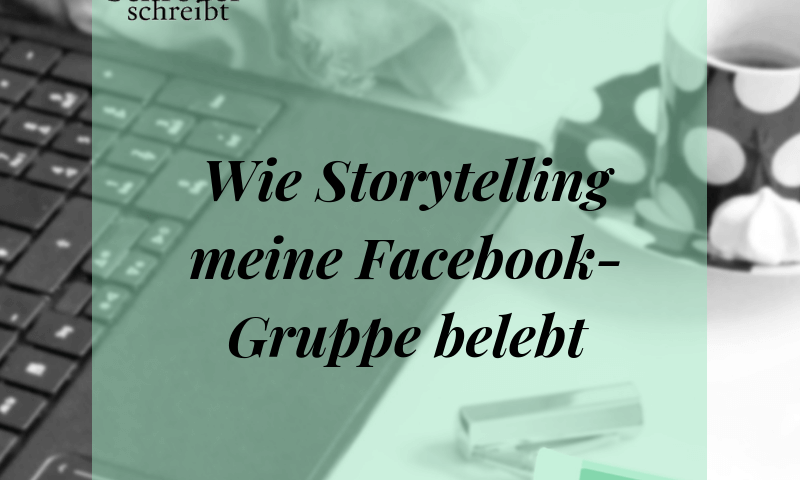 Wie Storytelling meine Facebook-Gruppe belebt